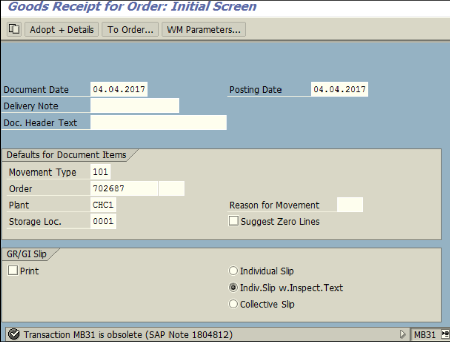 Figure 6.1 MB31 – Goods Receipt for Order: Movement Type 101, Order Number, Plant, Storage Location are entered.