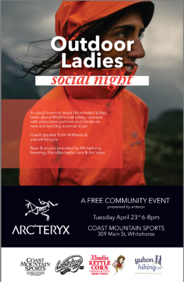 Calling all bear- wise ladies! - Come learn about bear wise back country camping.Yes, we will talk about menstruation!Tuesday April 23rd, 6-8pm: register hereWhere? Mountain Sports, Main Street, Whitehorse