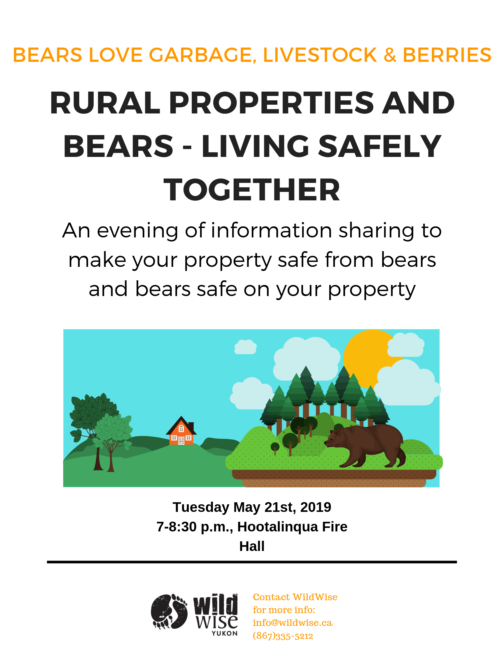 Living with bears in the Ibex Valley - Come and join us for a conversation about how attractant management can make your property safer.May 21, 7-8:30pmHootalinqua Fire Hall