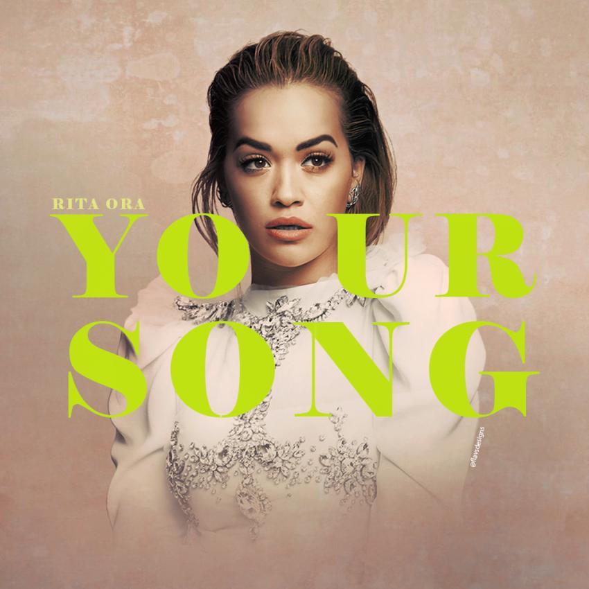 Rita Ora - Your Song - 2017