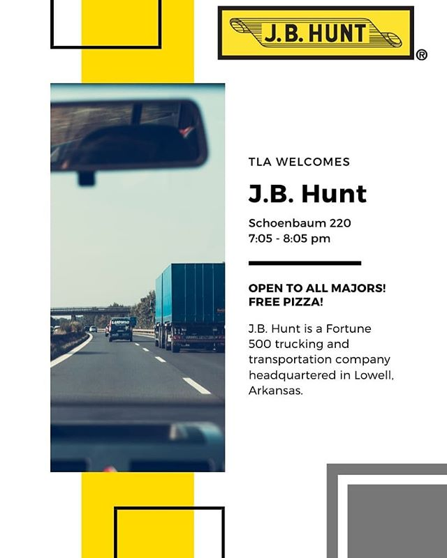 Today is the day TLA! Tonight join us in welcoming J.B. Hunt in our usual spot in Schoenbaum 220. It is a great way to get a peek behind the doors of business professionals in the world of Logistics!
