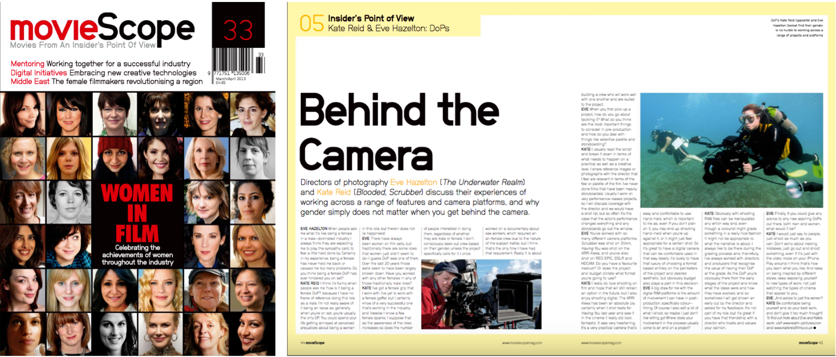 Featured in  MovieScope magazine's  WOMAN IN FILM issue discussing cinematography (March / April 2013)