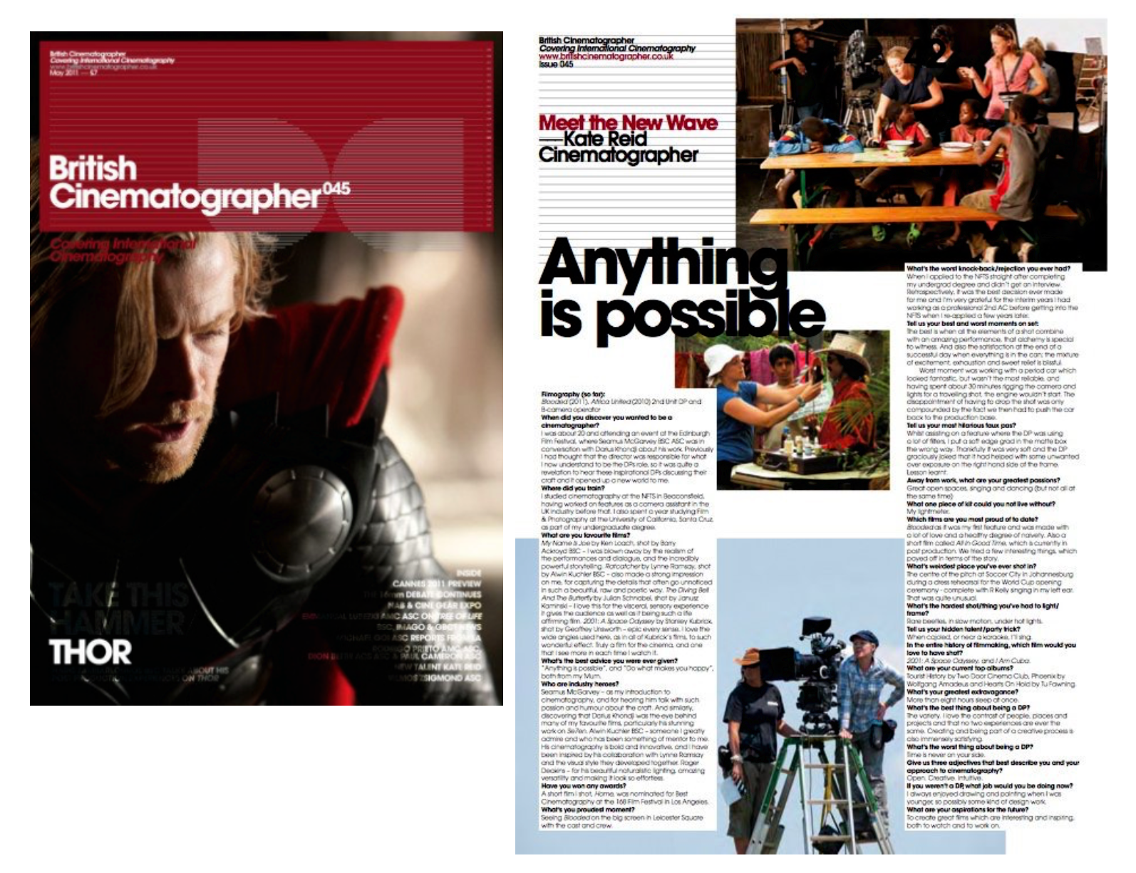 Featured in  British Cinematographer Magazine's  'Meet the New Wave' (May 2011)