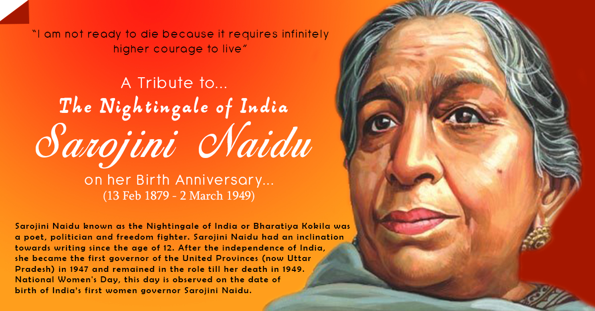 SAROJINI NAIDU  (13th Feb 1879 - 2nd Mar 1949)