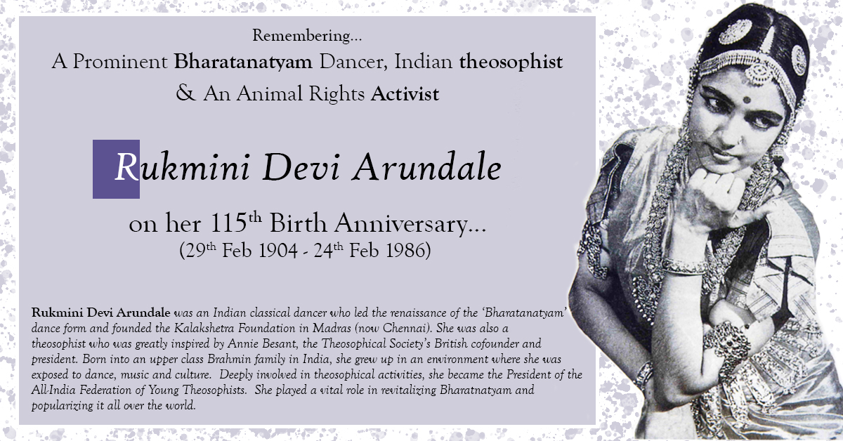 RUKMINI DEVI ARUNDALE  (29th Feb 1904 - 24th Feb 1986)