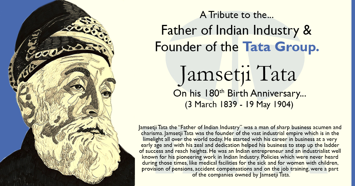 JAMSETJI TATA  (3rd Mar 1839 - 19th May 1904)