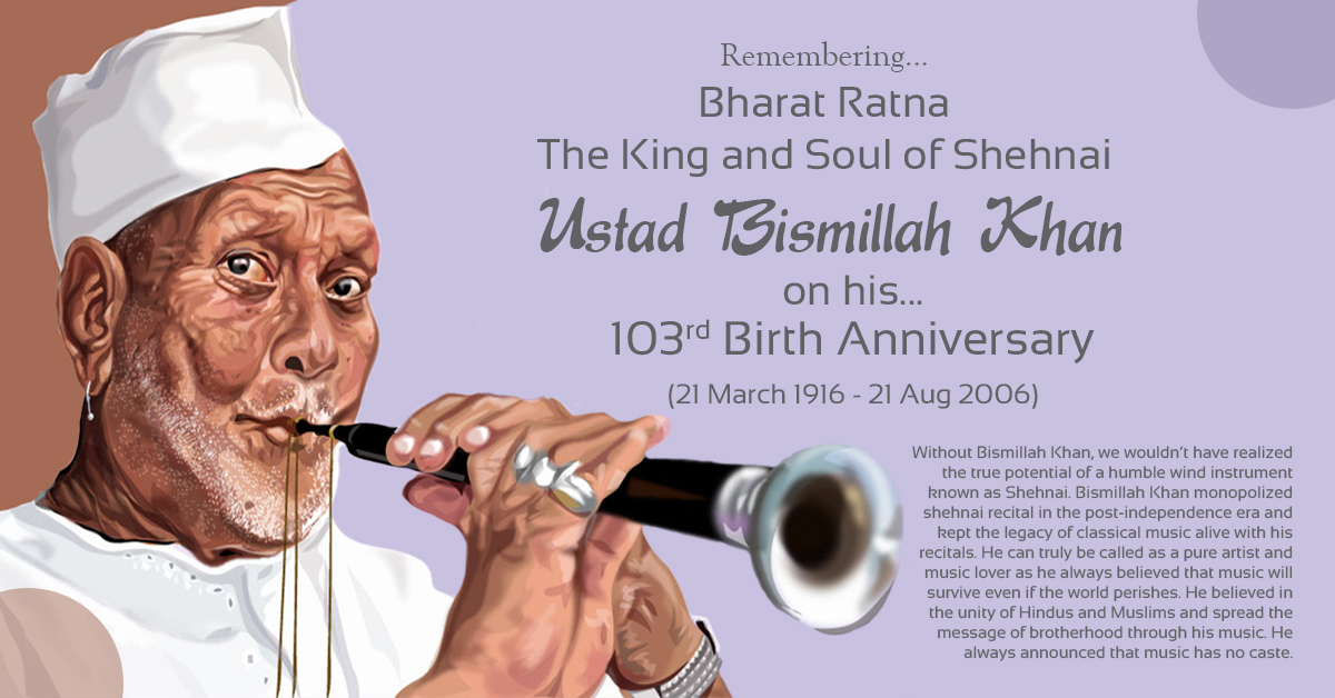 USTAD BISMILLAH KHAN  (21st Mar 1916 - 21st Aug 2006)