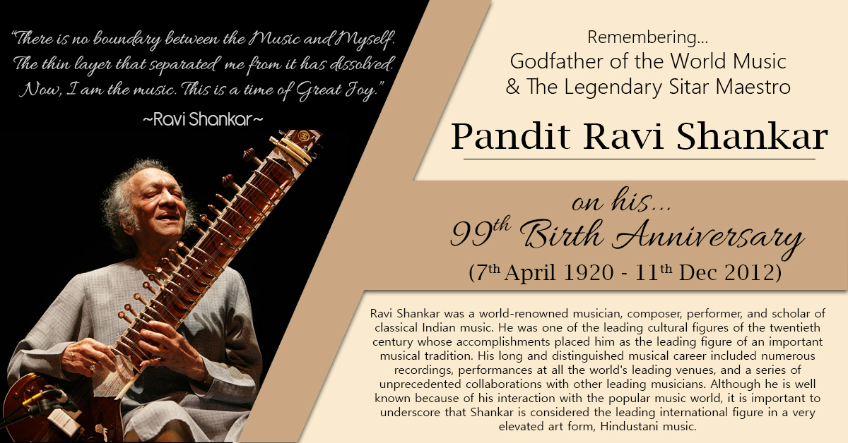 PANDIT RAVI SHANKAR  (7th Apr 1920 - 11th Dec 2012)