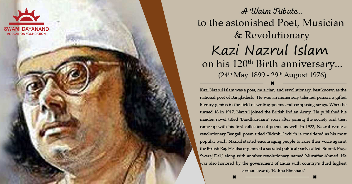KAZI NAZRUL ISLAM  (24th May 1899 - 29th Aug 1976)