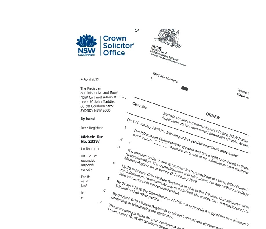 NCAT reconsider - Michele Ruyters then applied to the NSW Civil and Administrative Tribunal (NCAT) for a review and, after a case conference on the 12th of February 2019, NSWPF was ordered to reconsider their decision.On the 4th of April 2019, the Crown Solicitor's Office advised that the Commissioner could not make a new or varied decision because such a decision couldn't lawfully be made under the enabling legislation.The Commissioner argued that:- The Telecommunications (Interception and Access) Act 1979 (Cth) sections 63(1) and 133(1) made it unlawful for anyone to communicate information obtained by intercepting a telecommunication or stored communication and any exceptions did not apply here;- These provisions of the Commonwealth Act were inconsistent with the legally enforceable right of applicants under NSW GIPA Act; and- Section 109 of the Constitution applied to resolve the inconsistency in favour of the Telecommunications (Interception and Access) Act 1979 (Cth), such as to prevent the disclosure of the relevant information.