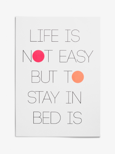 MONKI 'LIFE IS NOT EASY BUT TO STAY IN BED IS' POSTER  , £8