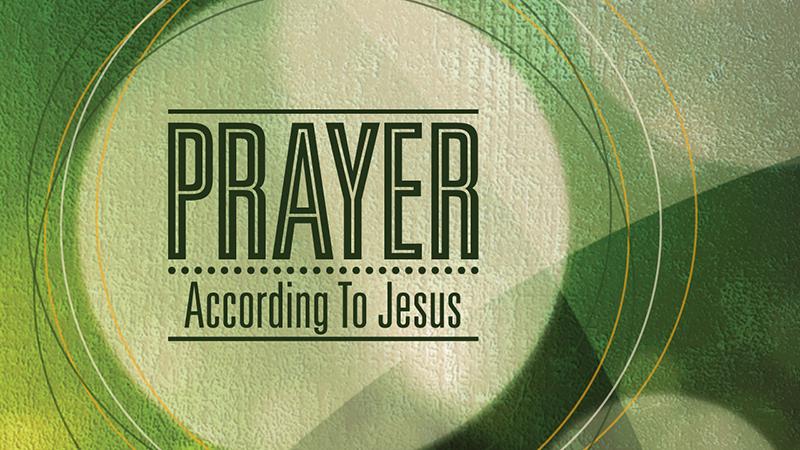 Prayer According to Jesus