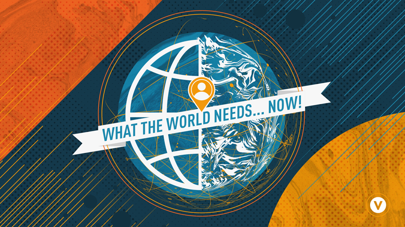 What the World Needs... Now