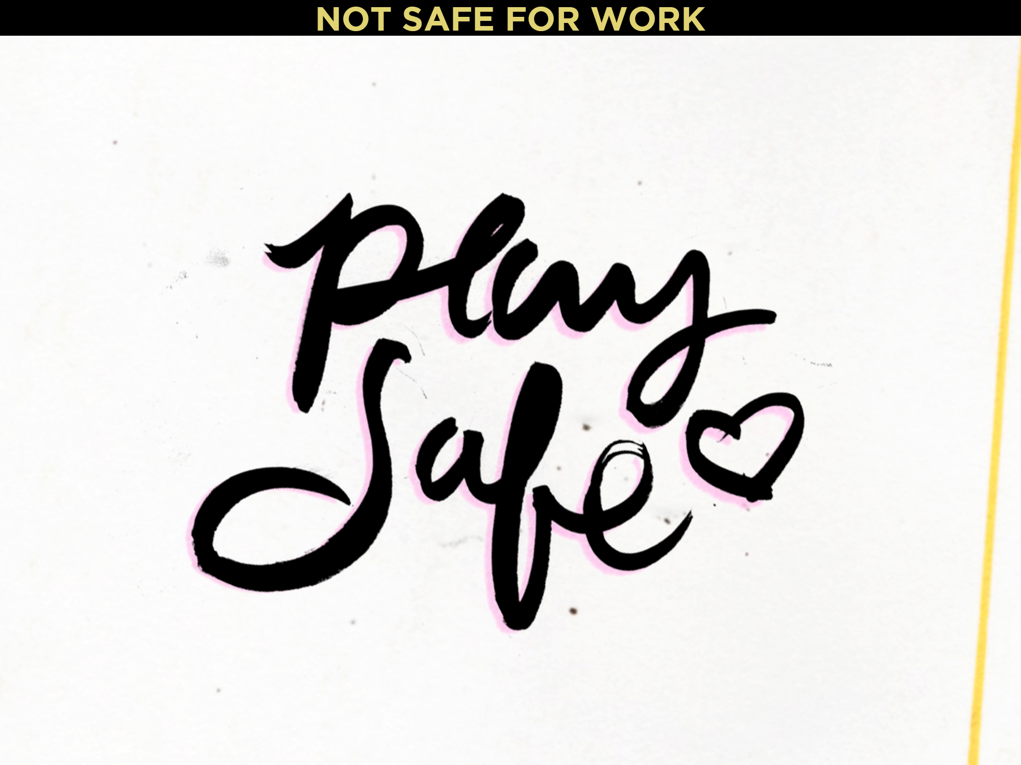 Play Safe |   NOT SAFE FOR WORK