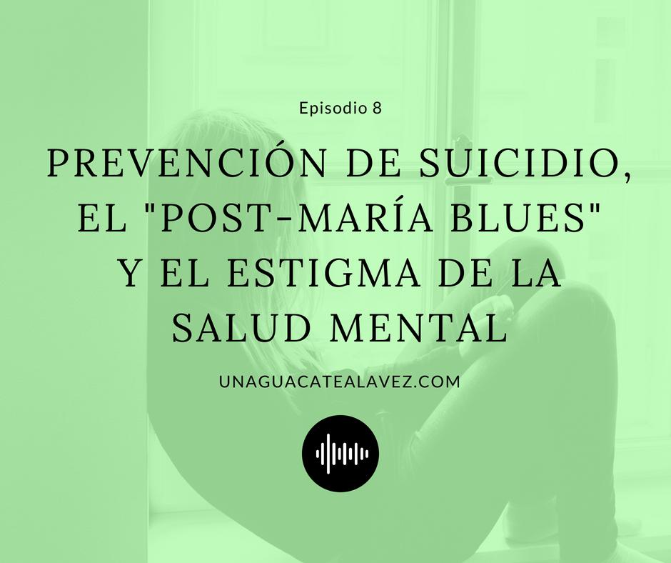 un aguacate a la vez podcast salud mental