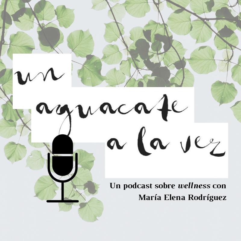 un aguacate a la vez podcast