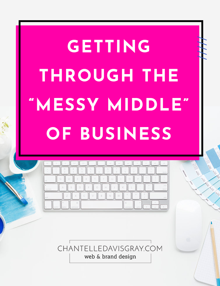 "Getting through the ""messy middle"" of business"