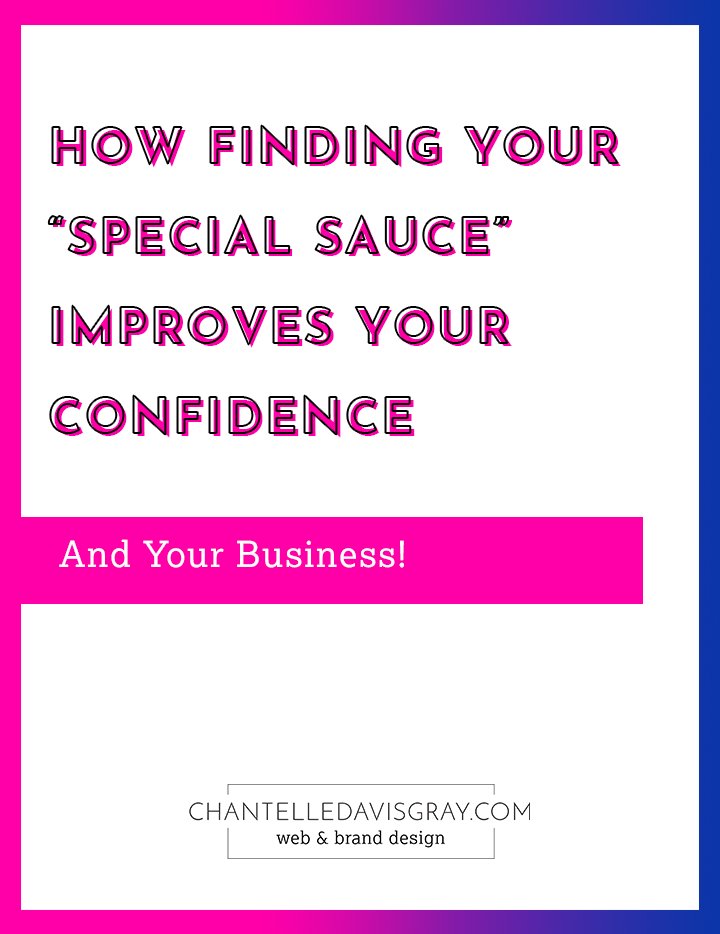How Finding Your Special Sauce Improves Your Confidence and Your Business