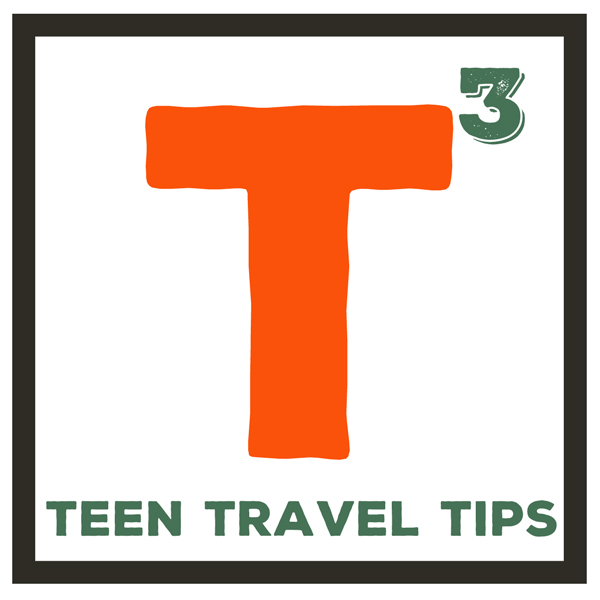 T-3 Teen Travel Tips