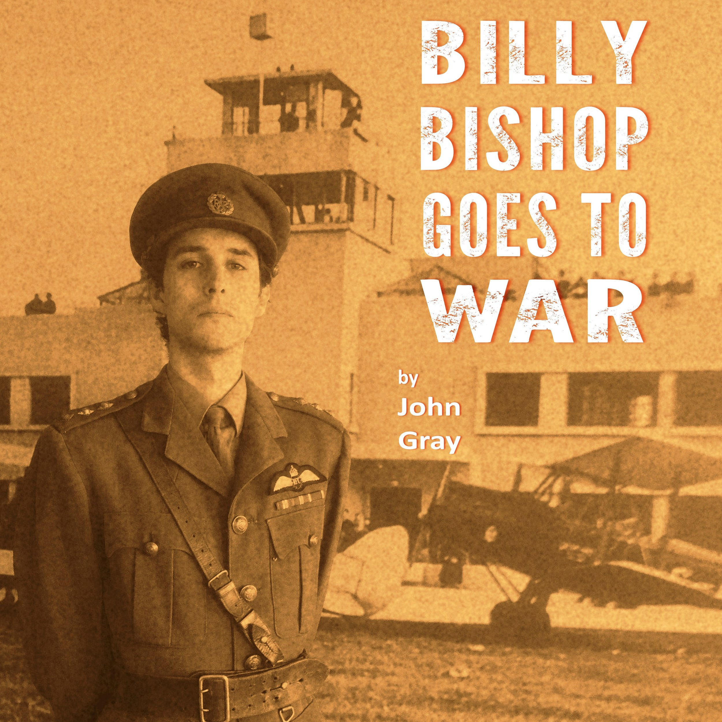 Billy Bishop Goes To War sqaure image without dates.jpg