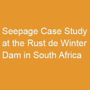 Understanding the Cause of Seepage at the Rust de Winter Dam, South Africa.jpg