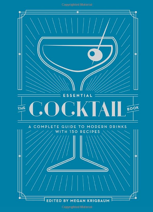 THE ESSENTIAL COCKTAIL BOOK: A Complete Guide to Modern Drinks with 150 Recipes - There are so many cocktail books out there, how is this one different? This gem is a great one to master the basics with, answering all questions about proper technique, preparation, and a wonderful selection of classic/modern recipes!$17