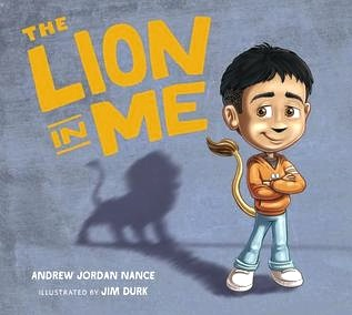 The Lion in Me - In The Lion in Me, the latest picture book from educator Andrew Nance, author of the bestselling Puppy Mind, a young boy learns to calm his ferocious anger. Using deep breaths, he realizes the lion inside--his growling anger--can be tamed. With illustrations by Jim Durk, whose work includes Puppy Mind and many of the Clifford the Big Red Dog and Thomas the Steam Engine books.
