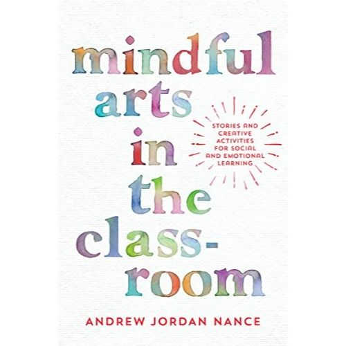 Mindful Arts in the Classroom - s a 272 page curriculum written especially for the teacher, camp director, or really cool parent or guardian who wants to use original stories, art activities, and fun games to teach mindfulness as well as social and emotional learning (SEL) to their kids! This book offers a complete course of study that helps kids identify and talk about their feelings, self-regulate and self-soothe when stressed, and learn from easy mindfulness practices.