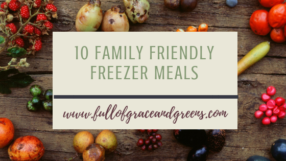 10 family friendly freezer meals.png