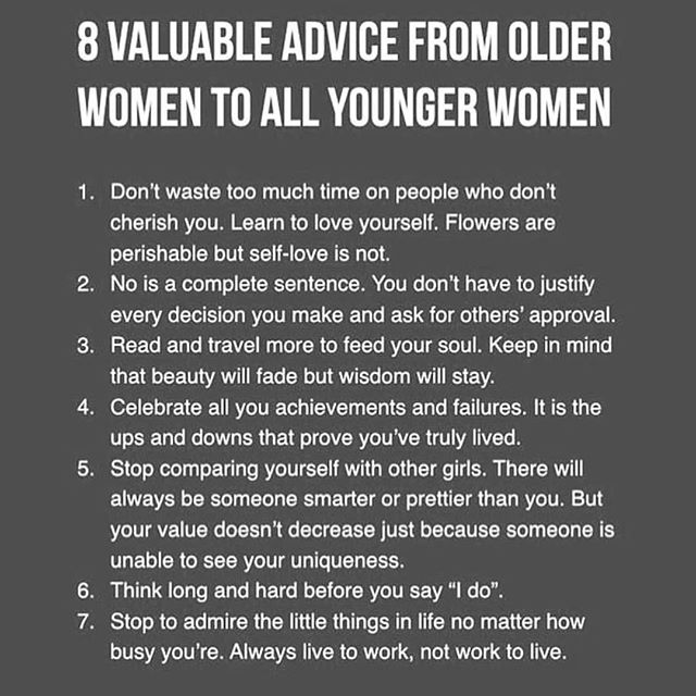 Eight valuable pieces of advice from older women to younger women (Seems more like seven!!) RP: @atribecalledsis