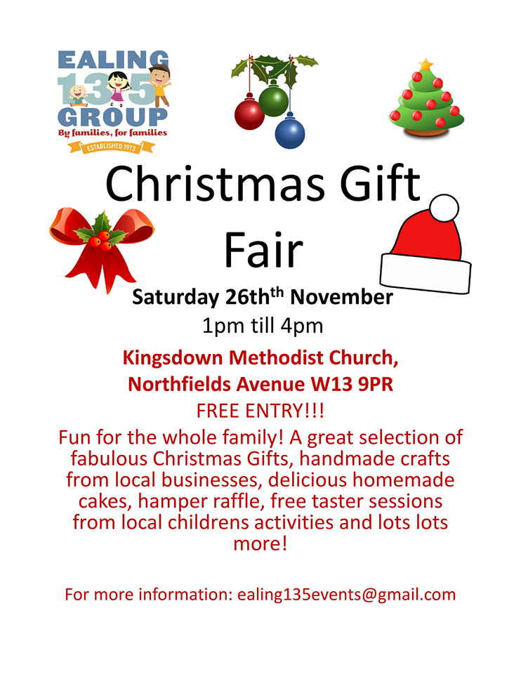 Ealing 135 Christmas Gift Fair, Saturday 26th November, 1pm - 4pm. Kingsdown Methodist Church, Northfields Avenue, W13 9PR