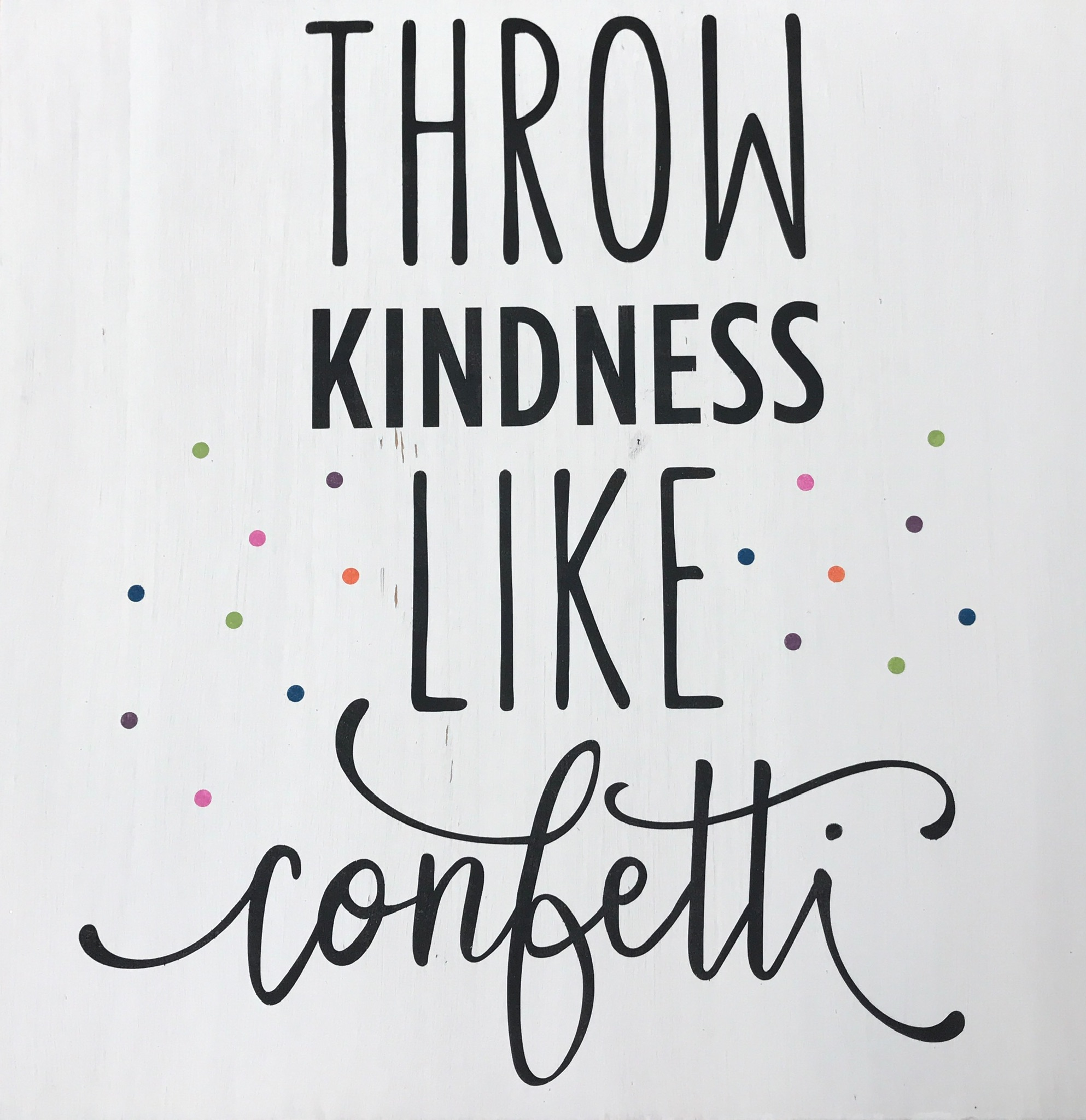 Throw Kindness Like Confetti