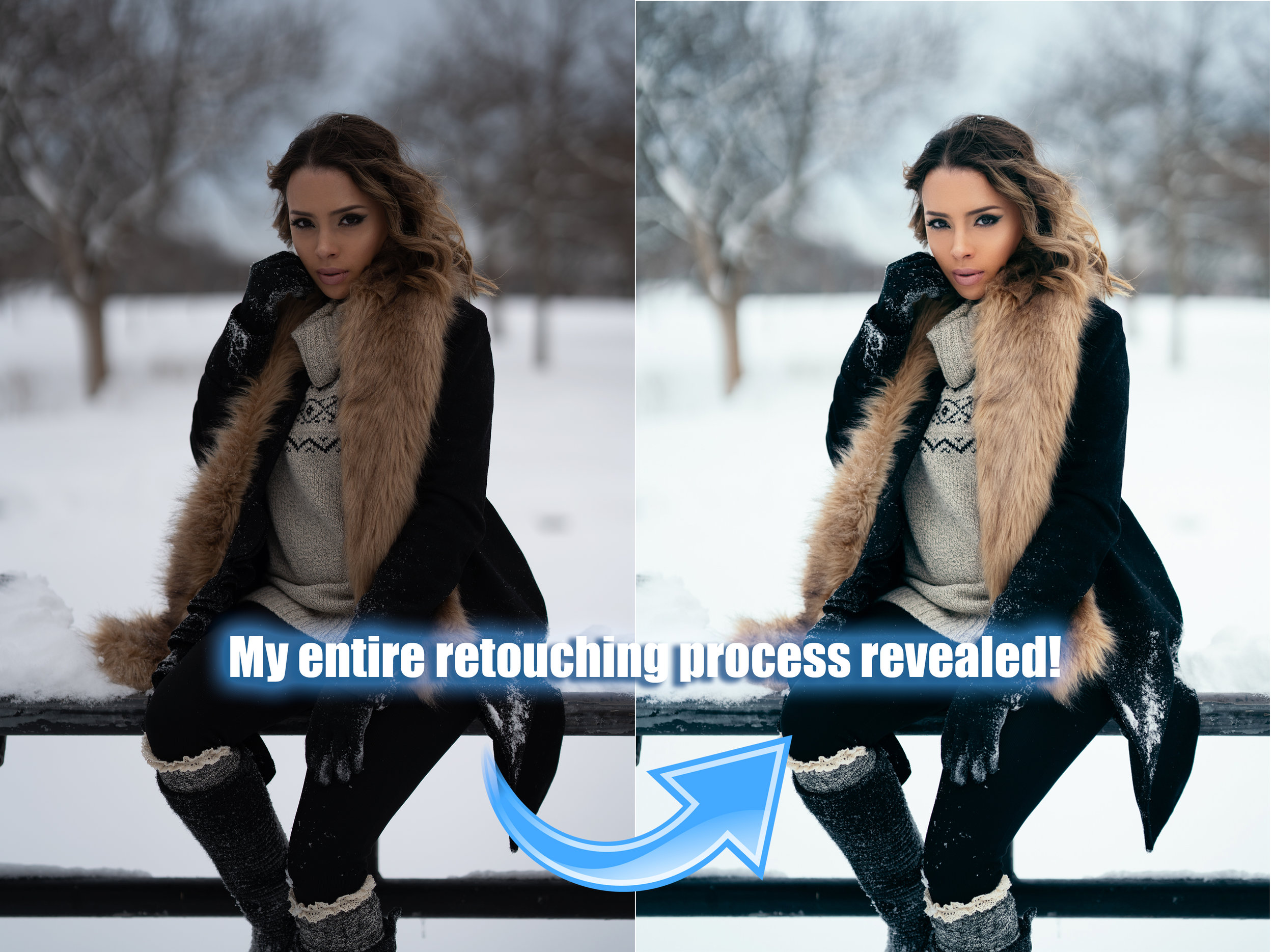 From start to finish. No secrets! You will see my entire retouching process! - yep, all of it!