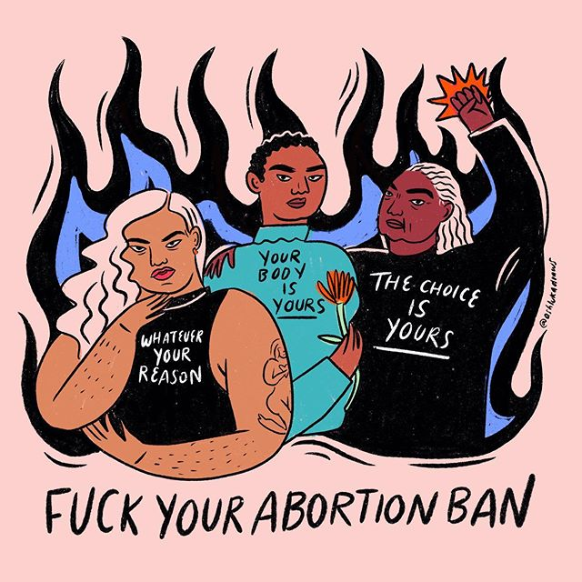 No matter your reason, whether or not to get an abortion is your own choice. I'm livid and sad and ready to fight for the rights of womb-owners. There are so many layers of this issue— in Georgia and Alabama this directly impacts black and brown people— and making bodily autonomy a felony feeds into the prison industrial complex and voter suppression. Please donate to grassroots orgs like @yellowfund, @sparkrjnow, or @sistersong_woc  working to support abortion access and reproductive justice if you're financially able!