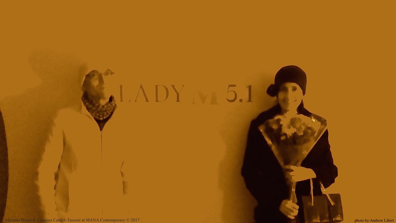 Mariano Baino & Coralina Cataldi-Tassoni at MANA Contemporary for LADY M 5.1 All rights reserved.jpg