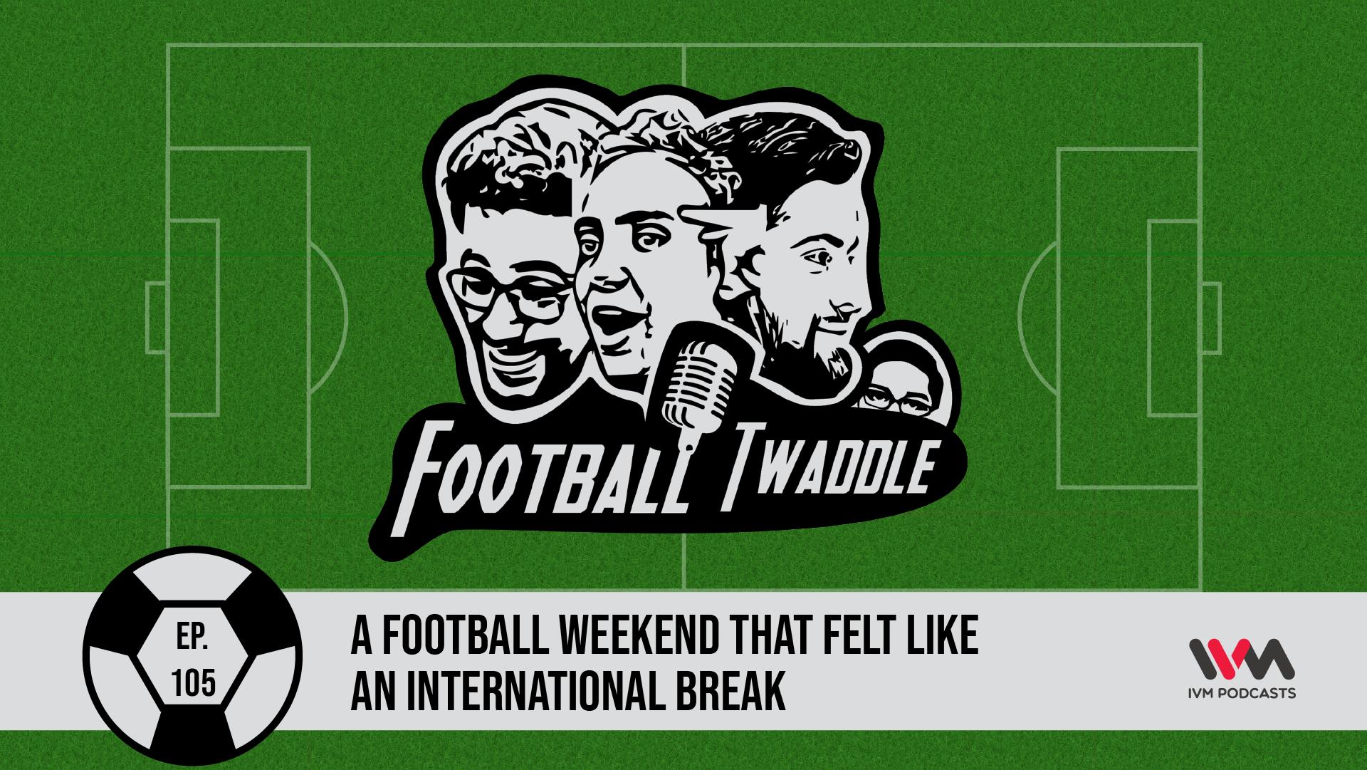 FootballTwaddleEpisode105.png