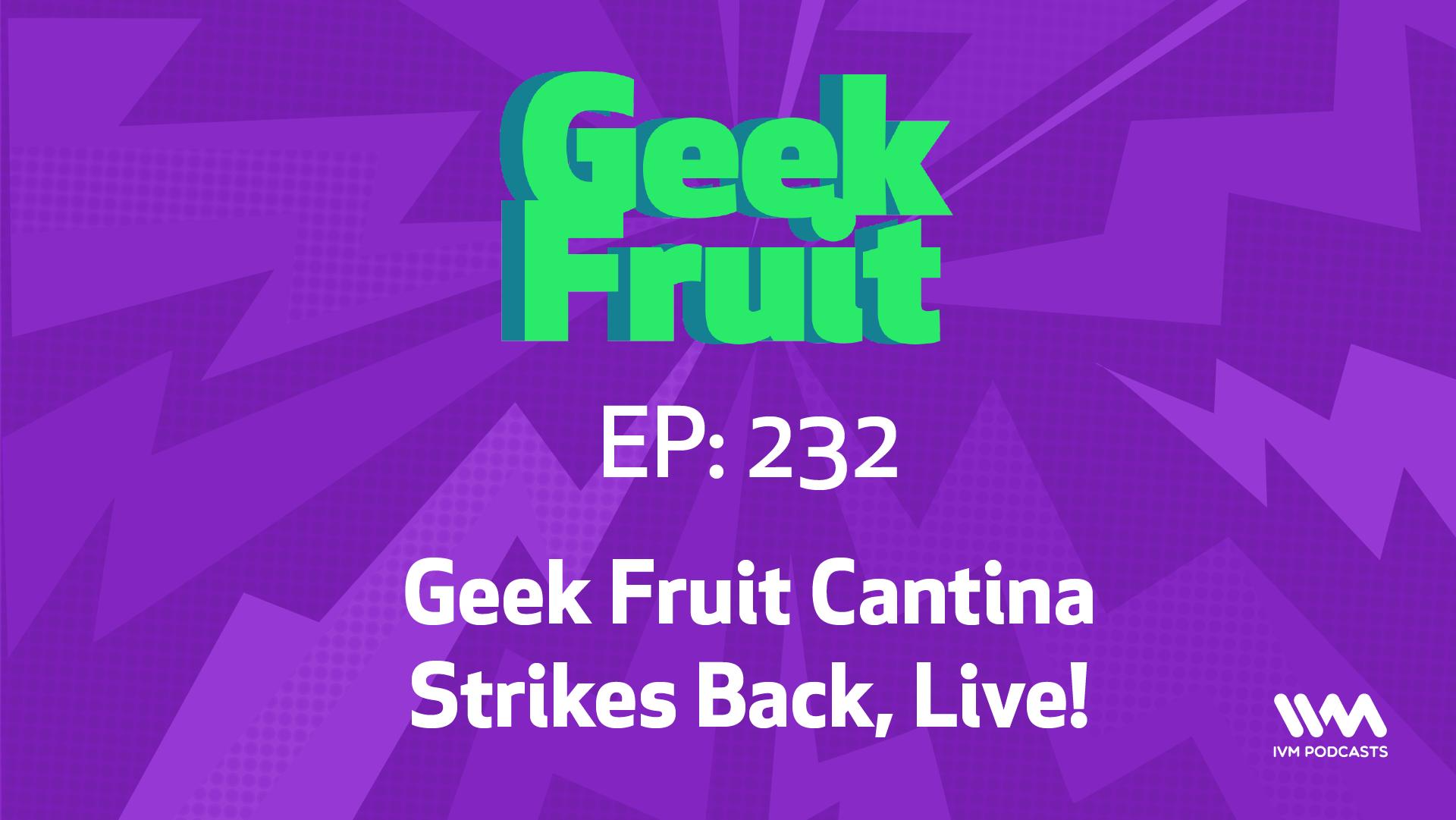 GeekfruitEpisode232.png