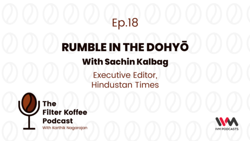 Ep  18: Rumble in the Dohyō with Sachin Kalbag — IVM