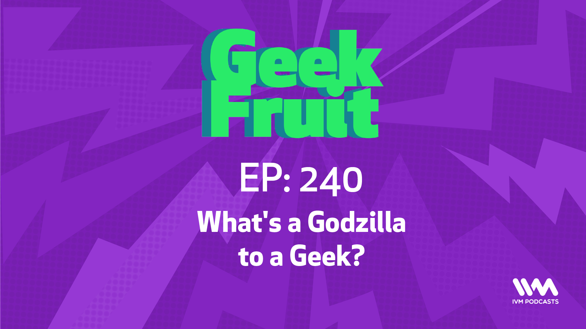 GeekfruitEpisode240.png