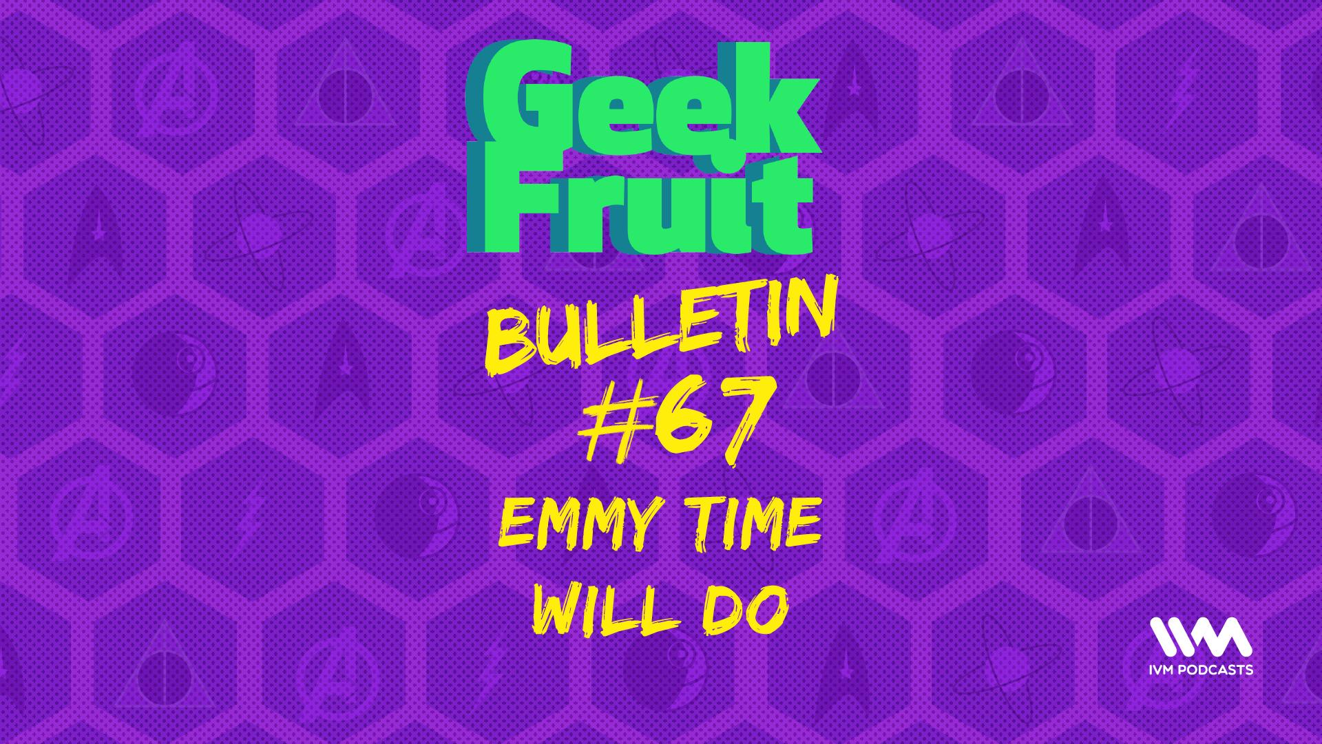 GeekfruitBulletinEp251.png