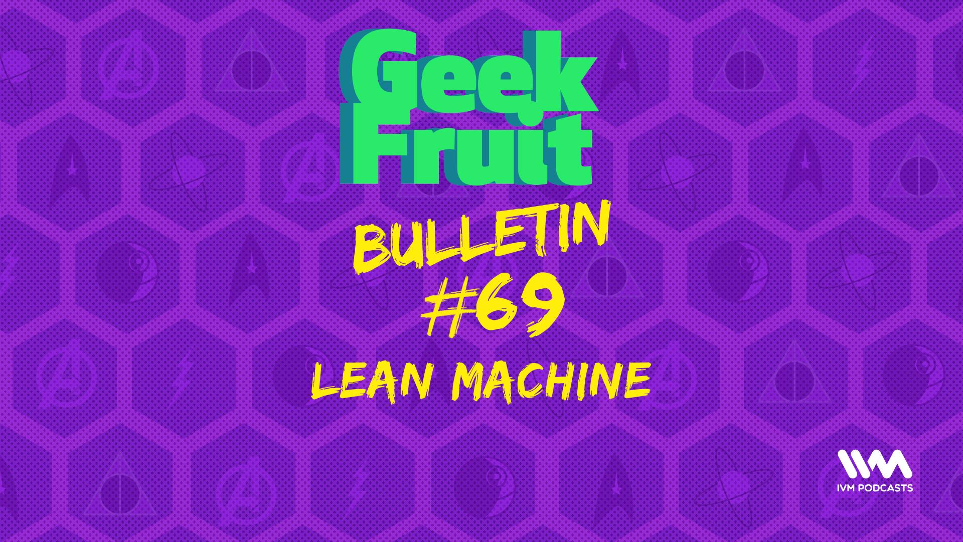 GeekfruitBulletinEp255.png