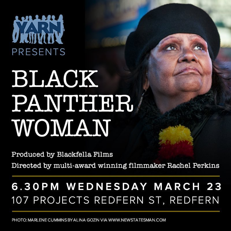"2016 March 23rd YARN hosts a Screening of ""Black Panther Woman an unflinching documentary describing the Black experience in the volatile period of the 60s and 70s told through the eyes of Marlene Cummins."""