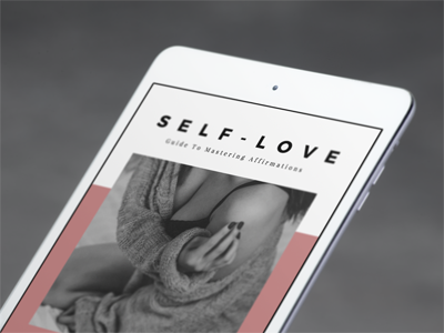 THE SELF LOVE GUIDE TO MASTERING AFFIRMATIONS