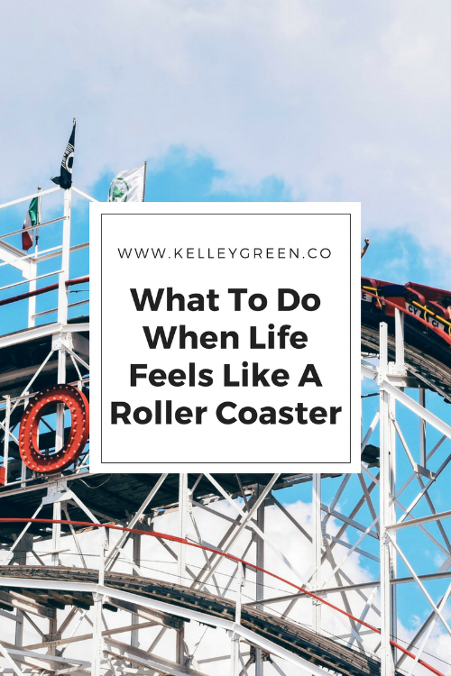 What To Do When Life Feels Like A Roller Coaster