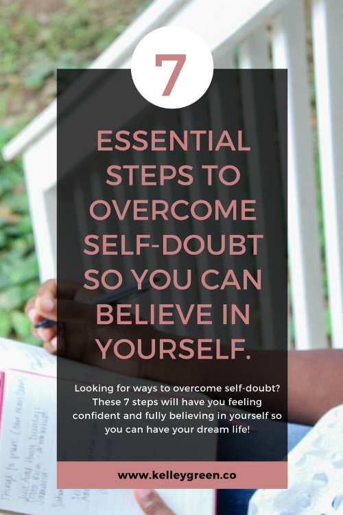 7 Essential Steps To Overcome Self-Doubt So You Can Believe In Yourself