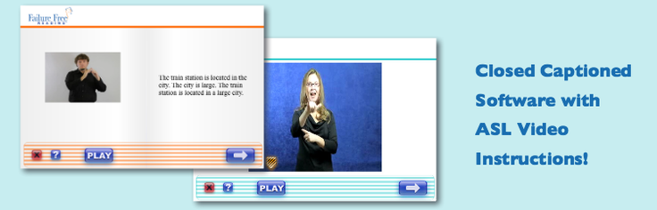Failure Free Reading uses closed captioned softward with American Sign Language Video Instruction