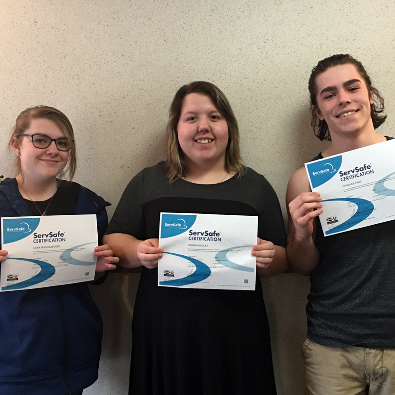 Culinary Arts afternoon students earning ServSafe Manager Food Safety certification include Cera Rogoszewski, Megan Hadley and Charlie Hair.