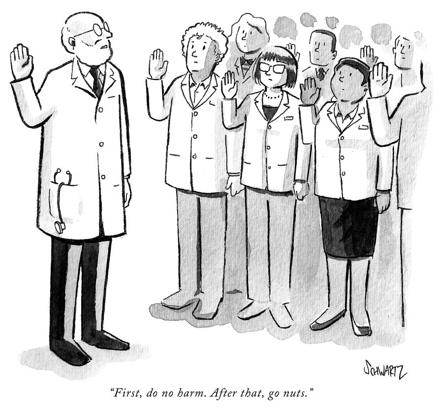 FIRST DO NO HARM, by BENJAMIN SCHWARTZ ,  New Yorker Cartoons
