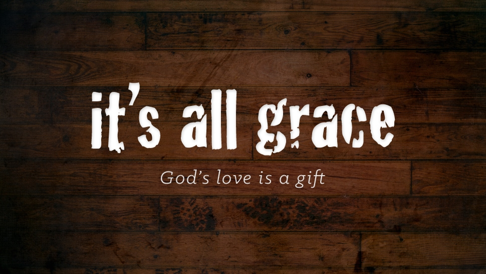 It's All Grace: God's Love is a Gift