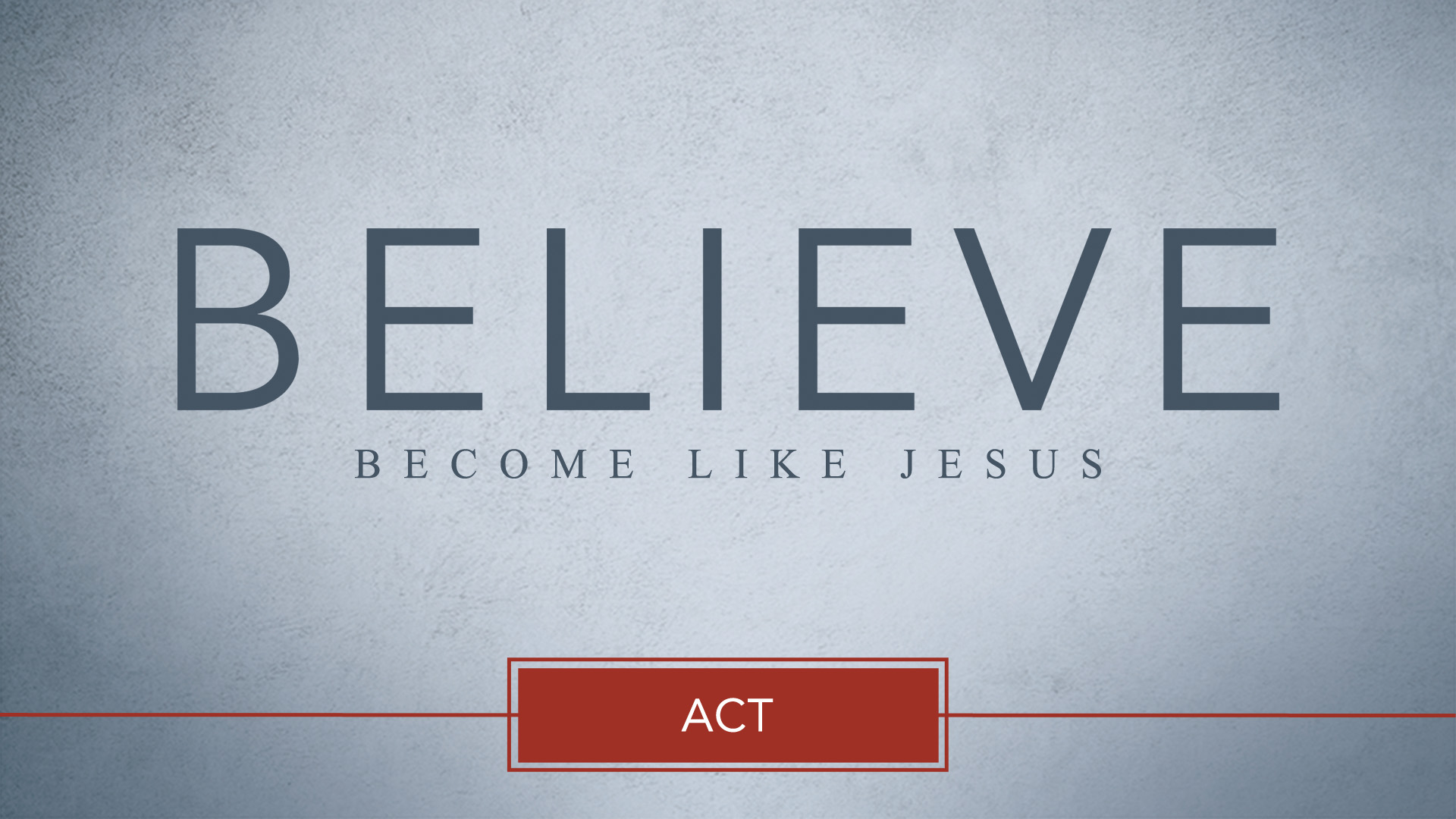 Believe – Act